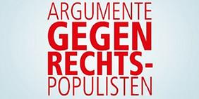 Argumente gegen Rechts-Populismus