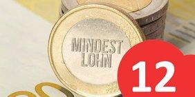 """Euro-Münze mit der Aufschrift """"Mindestlohn""""; daneben eine Grafik mit der Ziffer """"12"""""""